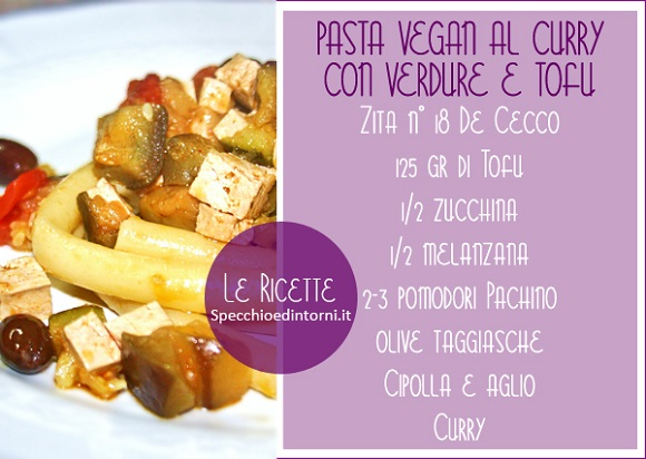 pasta vegan tofu verdure curry ricetta facile vegan