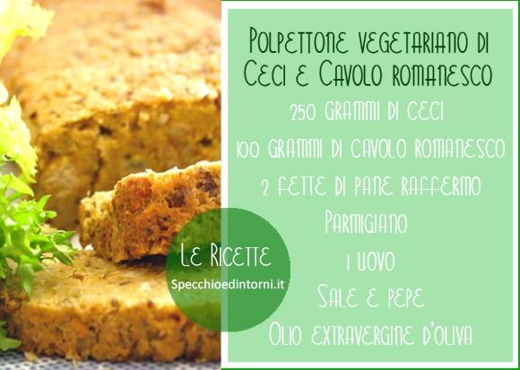 Ricetta facile: polpettone vegetariano con ceci e cavolo romano