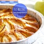 Torta di mele: ricetta facile per preparare una torta di mele soffice e gustosa